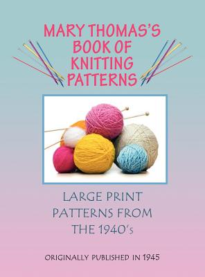 Mary Thomas's book of knitting patterns. - Thomas, Mary