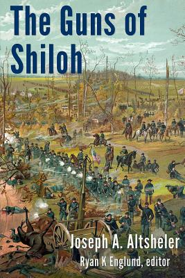 The Guns of Shiloh: A Story of the Great Western Campaign - Altsheler, Joseph a