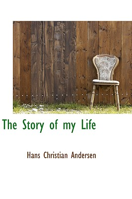 The Story of My Life - Andersen, Hans Christian