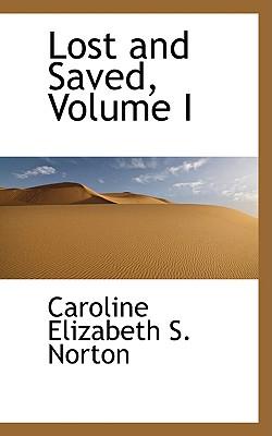 Lost and Saved, Volume I - Elizabeth S Norton, Caroline