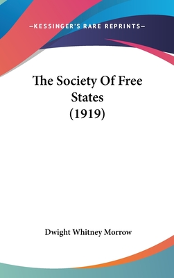 The Society of Free States (1919) - Morrow, Dwight Whitney