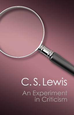 An Experiment in Criticism - Lewis, C S
