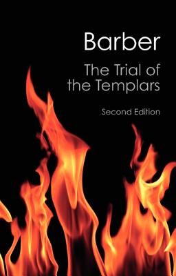 The Trial of the Templars - Barber, Malcolm