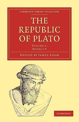The Republic of Plato - Plato, and Adam, James (Editor)