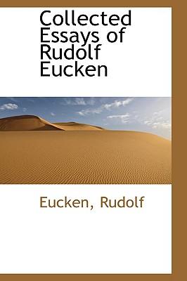 Collected Essays of Rudolf Eucken - Rudolf, Eucken