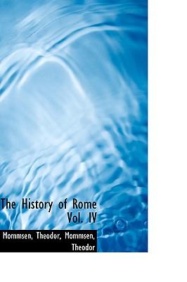 The History of Rome Vol. IV - Theodor, Mommsen