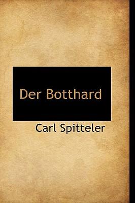 Der Botthard - Spitteler, Carl