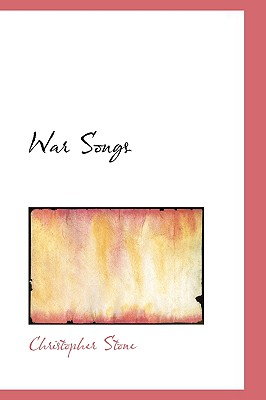 War Songs - Stone, Christopher