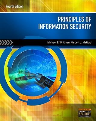 Principles of Information Security - Whitman, Michael E, and Mattord, Herbert J