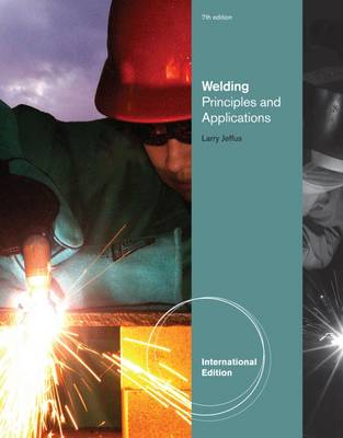 Welding: Principles and Applications - Jeffus, Larry F.