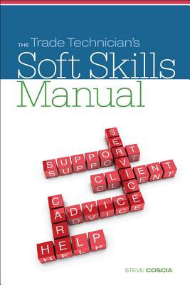 The Trade Technician's Soft Skills Manual - Coscia, Steve