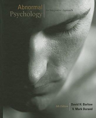 Abnormal Psychology: An Integrative Approach - Barlow, David H, PhD, and Durand, V Mark