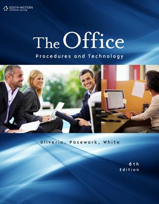 The Office: Procedures and Technology - Oliverio, Mary Ellen, and Pasewark, William R, and White, Bonnie R