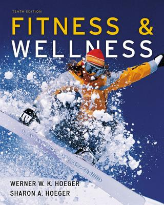 Fitness & Wellness - Hoeger, Wener W K, and Hoeger, Sharon A