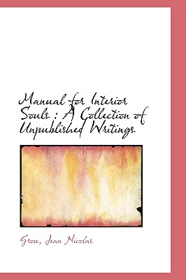 Manual for Interior Souls: A Collection of Unpublished Writings - Nicolas, Grou Jean