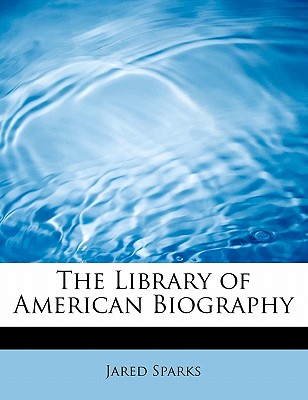 The Library of American Biography - Sparks, Jared