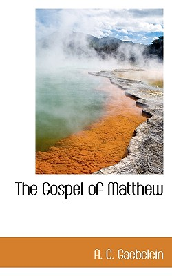 The Gospel of Matthew - Gaebelein, A C