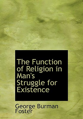 The Function of Religion in Man's Struggle for Existence - Foster, George Burman