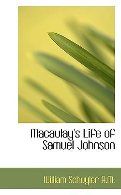 Macaulay's Life of Samuel Johnson - Schuyler, William