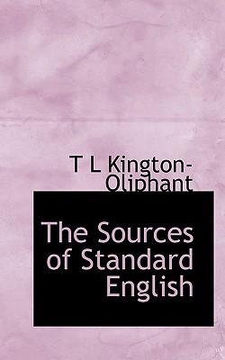 The Sources of Standard English - Kington-Oliphant, T L
