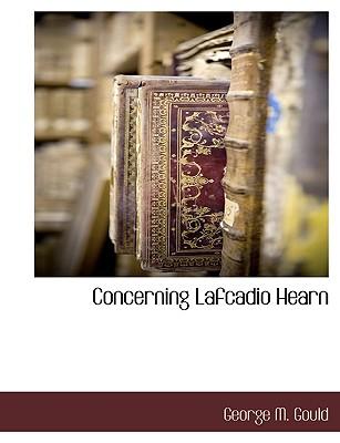 Concerning Lafcadio Hearn - Gould, George M