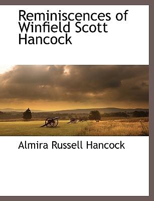 Reminiscences of Winfield Scott Hancock - Hancock, Almira Russell