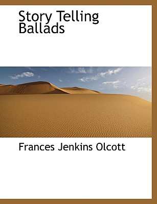 Story Telling Ballads - Olcott, Frances Jenkins