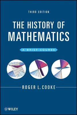 The History of Mathematics: A Brief Course - Cooke, Roger