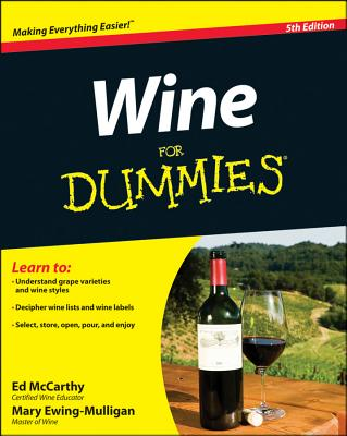 Wine for Dummies - McCarthy, Ed, and Ewing-Mulligan, Mary, and McCarthy