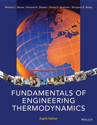 Fundamentals of Engineering Thermodynamics - Moran, Michael J, Professor, and Shapiro, Howard N, and Boettner, Daisie D
