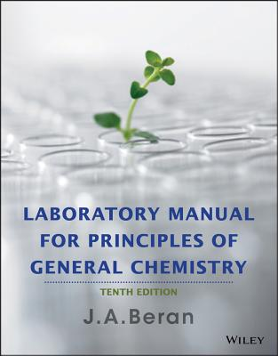 Laboratory Manual for Principles of General Chemistry - Beran, J A