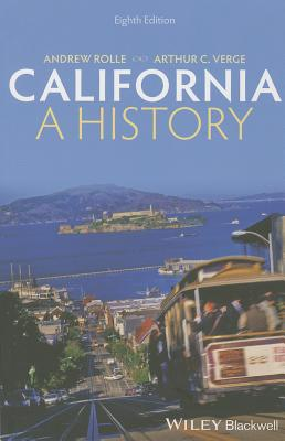California: A History - Rolle, Andrew, and Verge, Arthur C