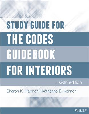 The Codes Guidebook for Interiors - Harmon, Sharon K, and Kennon, Katherine E