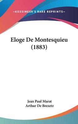 Eloge de Montesquieu (1883) - Marat, Jean Paul, and De Brezetz, Arthur