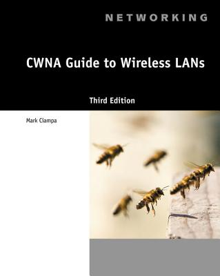 CWNA Guide to Wireless LANs - Ciampa, Mark