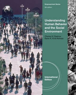 Understanding Human Behavior and the Social Environment - Zastrow, Charles, and Kirst-Ashman, Karen