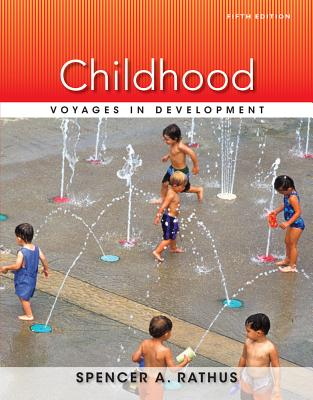 Childhood: Voyages in Development - Rathus, Spencer A