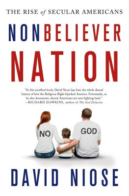 Nonbeliever Nation: The Rise of Secular Americans - Niose, David