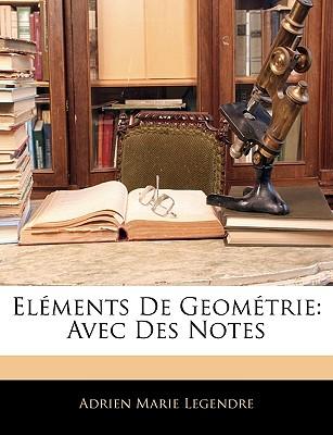 Elments de Geomtrie: Avec Des Notes - Legendre, Adrien-Marie