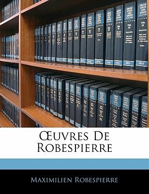 Uvres de Robespierre - Robespierre, Maximilien