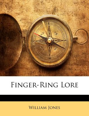 Finger-Ring Lore - Jones, William, Sir