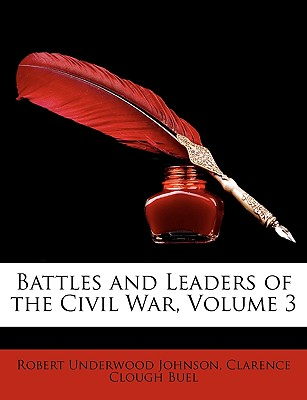Battles and Leaders of the Civil War, Volume 3 - Johnson, Robert Underwood, and Buel, Clarence Clough