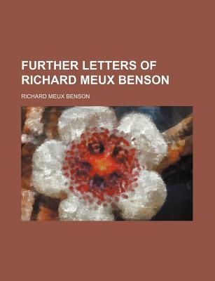Further Letters of Richard Meux Benson - Benson, Richard Meux