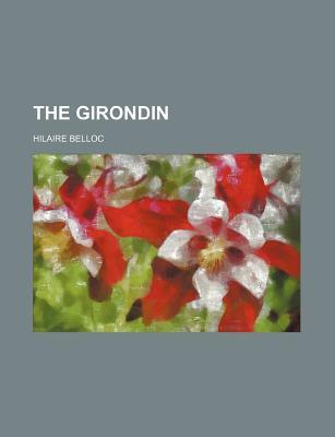 The Girondin - Belloc, Hilaire