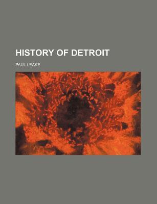 History of Detroit - Leake, Paul