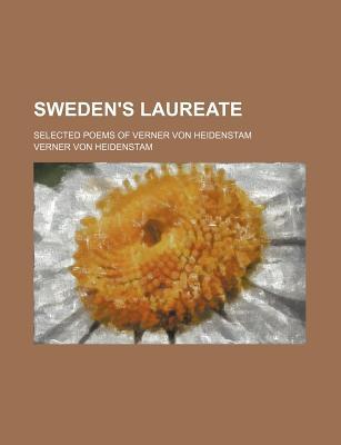 Sweden's Laureate; Selected Poems of Verner Von Heidenstam - Heidenstam, Verner Von