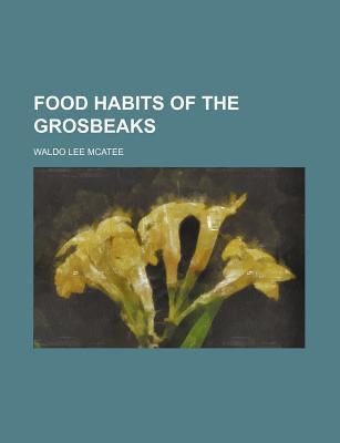 Food Habits of the Grosbeaks - McAtee, Waldo Lee