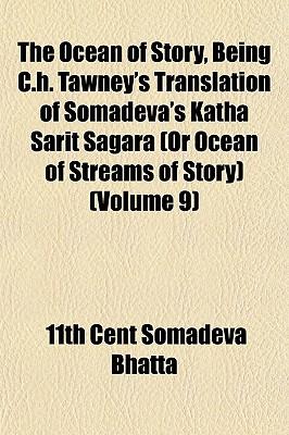 The Ocean of Story, Being C.H. Tawney's Translation of Somadeva's Katha Sarit Sagara (or Ocean of Streams of Story) (Volume 9) - Somadeva Bhatta, 11th Cent