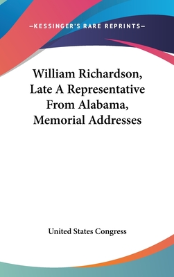 William Richardson, Late a Representative from Alabama, Memorial Addresses - United States Congress, States Congress