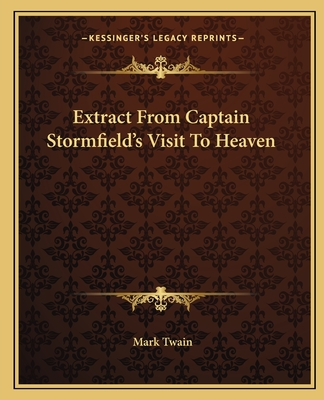 Extract from Captain Stormfield's Visit to Heaven - Twain, Mark
